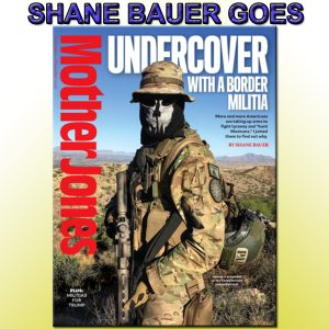 Thursday 12/29 - Shane Bauer - Mother Jones - Inside a patriotic militia at the US border