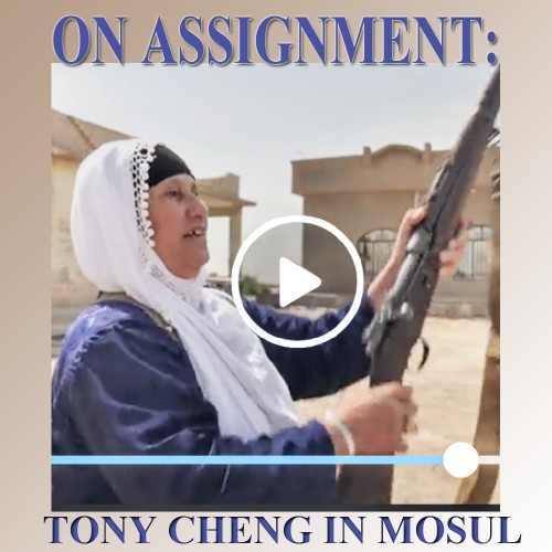 Tuesday 6/20 - Tony Cheng, CGTN - Tony Cheng on assignment from the front lines in Mosul