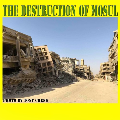 Monday 7/24 - Tony Cheng, CGTN - Devastation and mal-administration in the aftermath of the Battle of Mosul