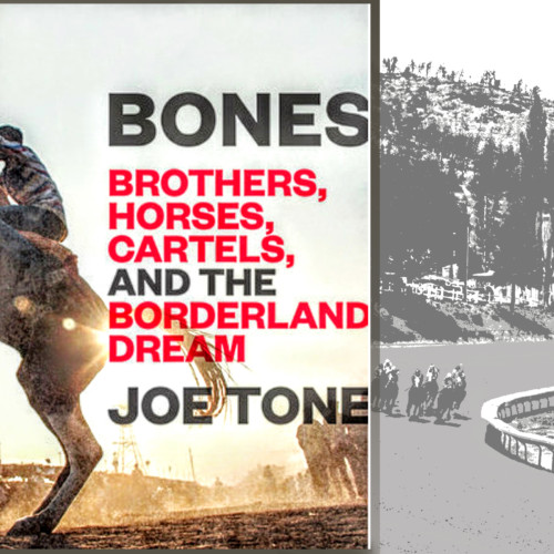 Monday 11/20 - Joe Tone - Author, Bones - Quarterhorses, owners, trainers and big-time drug cartel criminals