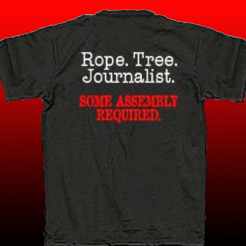 "Selling hate: the T-shirt that read ""Rope. Tree. Journalist. Some Assembly Required."" - Dan Shelley - Executive Director, Radio Television Digital News Association - Thursday 1/25"