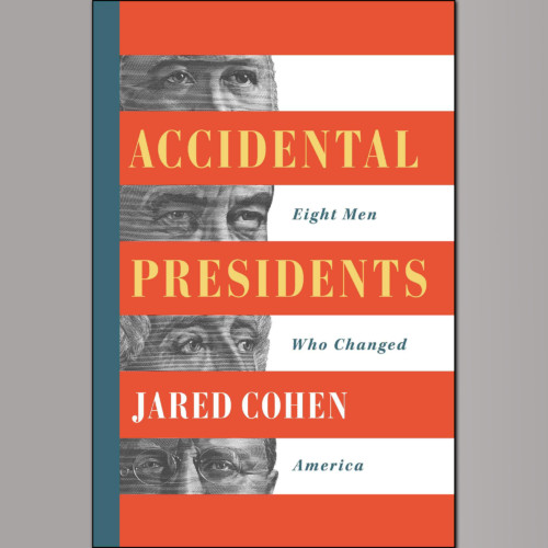 Jared Cohen, Author - Accidental Presidents