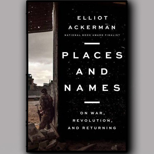 Elliot Ackerman, Author - Names and Places
