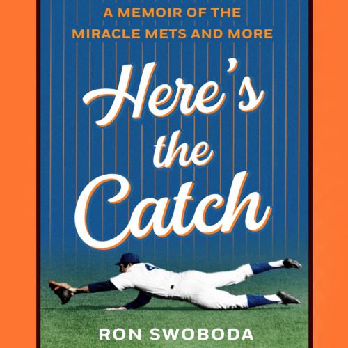 Ron Swoboda, author, major league baseball player - Here's the Catch