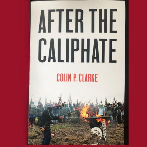 Colin Clarke, Rand Corporation - The State of ISIS