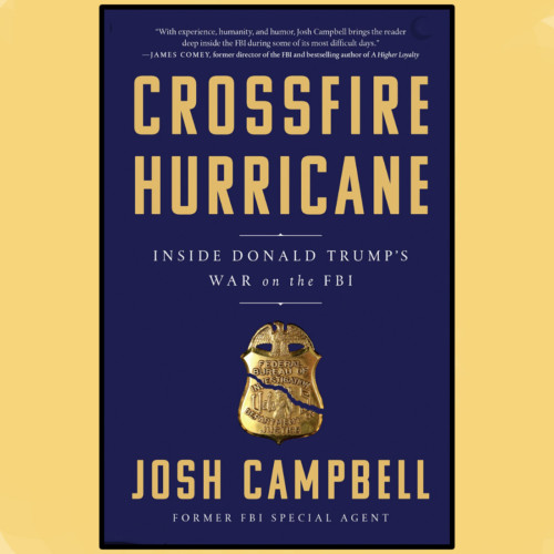 Josh Campbell, CNN Analyst and Author - Trump's War on the FBI