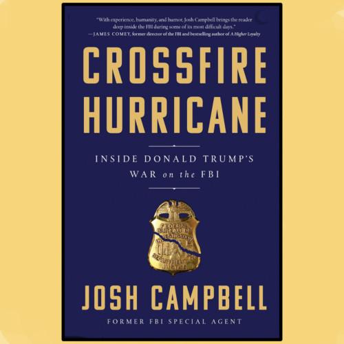 Josh Campbell, CNN Analyst and Author - Trump's War on the FBI