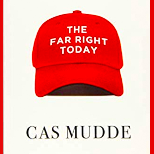 Cas Mudde, Author of The Far Right Today - How the GOP Got to Trump
