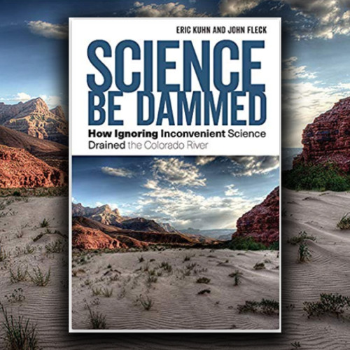 John Fleck, Author - Science Be Dammed