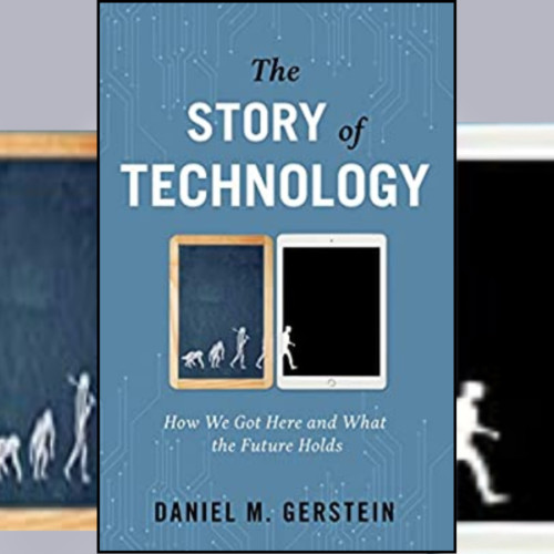Daniel Gerstein, Author - The Story of Technology