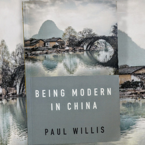 Paul Willis, Author - Being Modern in China