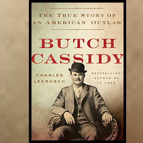Charles Leerhsen, author - Butch Cassidy: the True Story of an American Outlaw