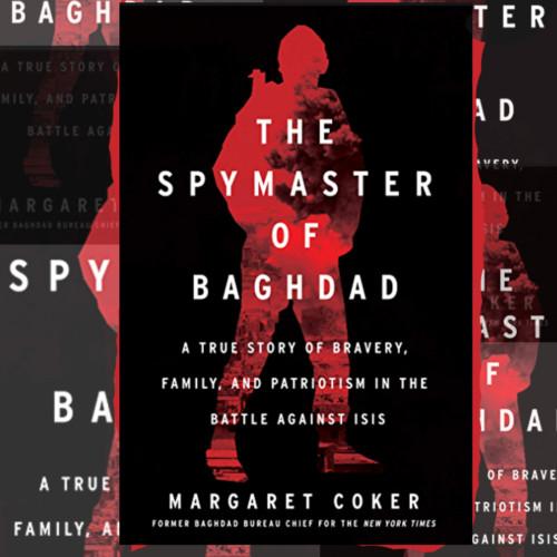 Margaret Coker, Author - The Spymaster of Baghdad