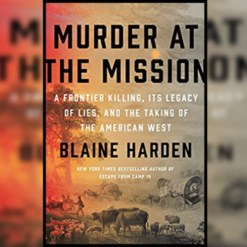 Blaine Harden, Author - Murder at the Mission