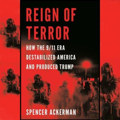 Spencer Ackerman, Author - Reign of Terror